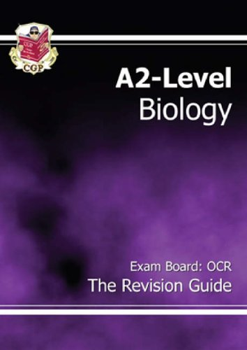 A2 Level Biology OCR: Revision Guide by CGP Books
