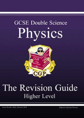 GCSE Double Science: Pt. 1 & 2: Physics Revision Guide - Higher by Richard Parsons