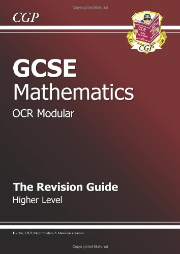 GCSE Maths OCR A (Modular) Revision Guide - Higher by Richard Parsons