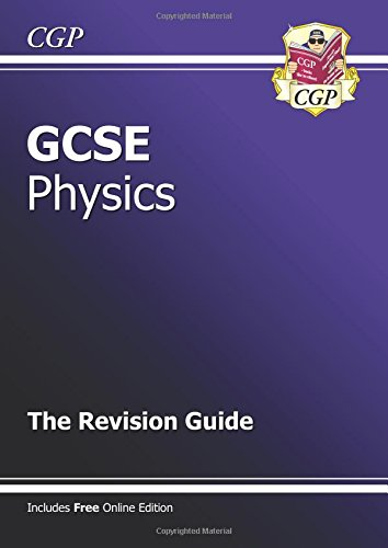 GCSE Physics Revision Guide (with Online Edition) by CGP Books