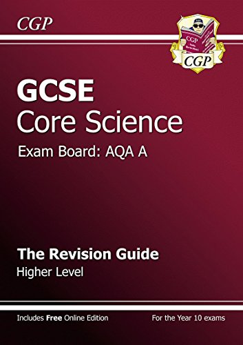 GCSE Core Science AQA A Revision Guide - Higher Level (with Online Edition) by CGP Books