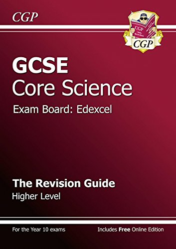 GCSE Core Science Edexcel Revision Guide - Higher (with online edition) By CGP Books