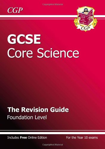 GCSE Core Science Revision Guide - Foundation (with online edition): The Revision Guide By CGP Books