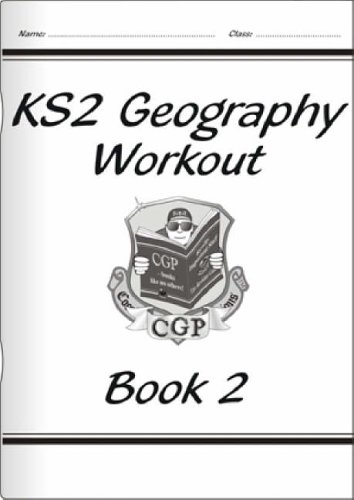 KS2 Geography Workout - Book 2 By CGP Books