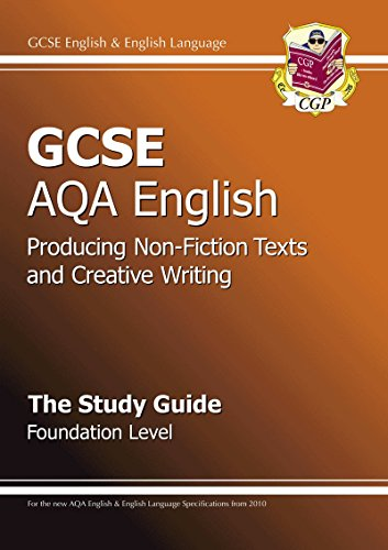 GCSE AQA Producing Non-Fiction Texts and Creative Writing Study Guide Foundation (A*-G Course) By CGP Books