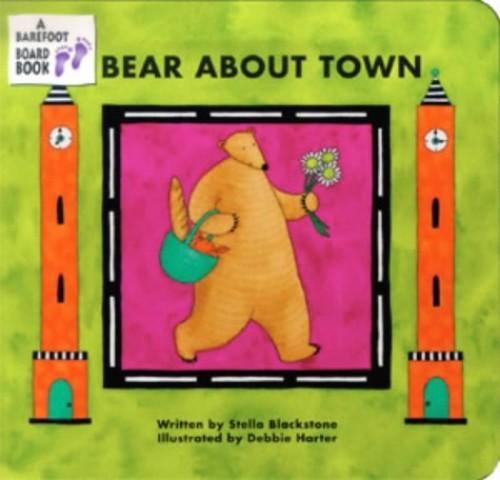 Bear About Town By Stella Blackstone
