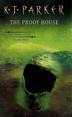 The Proof House: The Fencer Trilogy vol 3 by K. J. Parker
