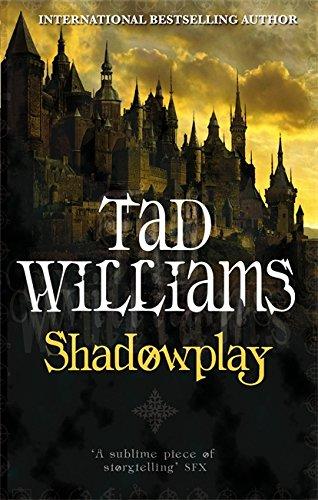 Shadowplay by Tad Williams