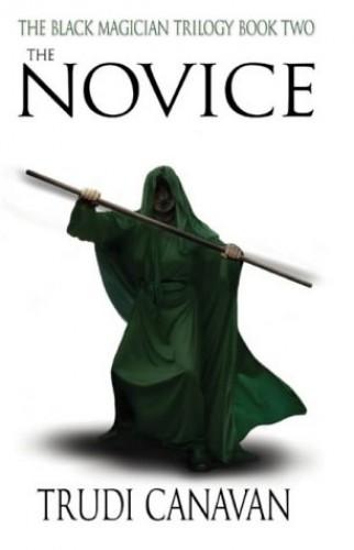The Novice: Book 2 of the Black Magician (Black Magician Trilogy) By Trudi Canavan