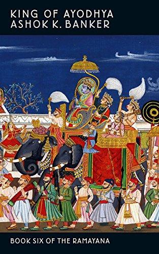 King Of Ayodhya By Ashok K. Banker