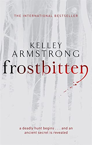 Frostbitten: A New Hunt Begins... and an Ancient Secret is Revealed by Kelley Armstrong
