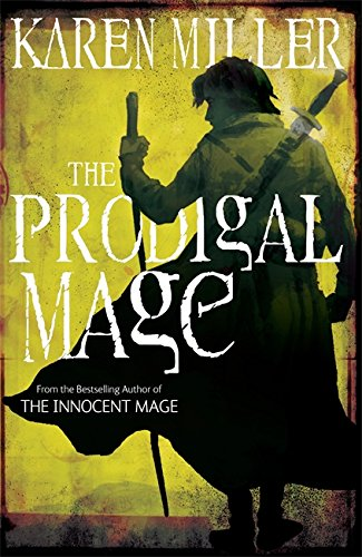 The Prodigal Mage: Book one by Karen Miller