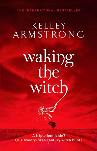 Waking The Witch: Number 11 in series (Otherworld) By Kelley Armstrong