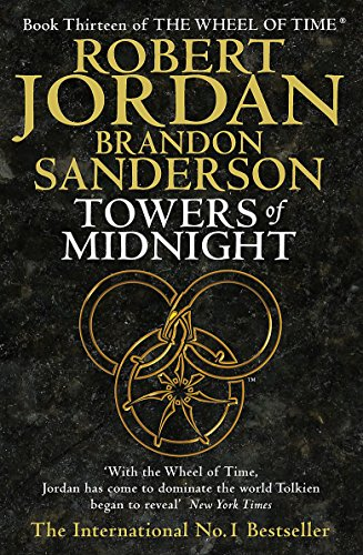 Towers Of Midnight: Book 13 of the Wheel of Time By Robert Jordan