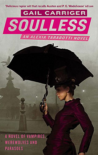 Soulless: Book 1 of The Parasol Protectorate By Gail Carriger