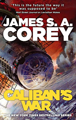 Caliban's War: Book 2 of the Expanse (now a major TV series on Netflix) by James S. A. Corey