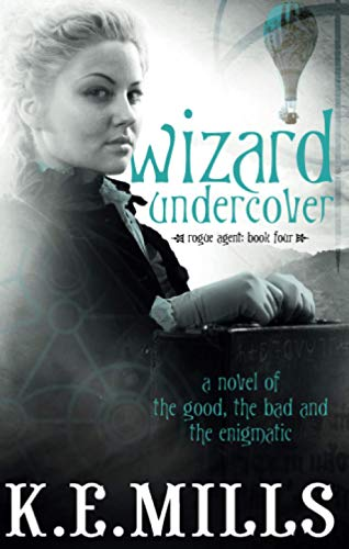 Wizard Undercover By K. E. Mills
