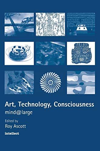 Art, Technology, Consciousness By Roy Ascott (The Planetary Collegium, UK)