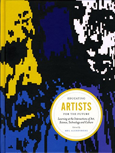Educating Artists for the Future By Mel Alexenberg