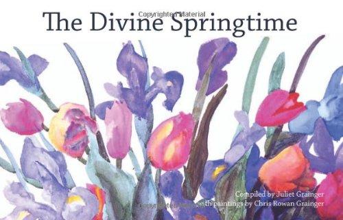 The Divine Springtime By Chris Rowan Grainger