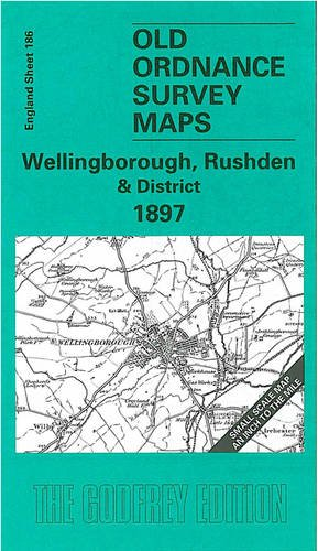 Wellingborough, Rushden and District 1897 By Barrie Trinder
