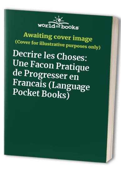 Decrire les Choses: Une Facon Pratique de Progresser en Francais (Language Pocket Books)