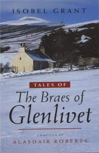 Tales of the Braes of Glenlivet By Isobel Grant