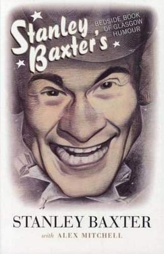 Stanley Baxter's Bedside Book of Glasgow Humour by Stanley Baxter