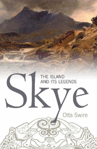 Skye: The Island and Its Legends by Otta F. Swire
