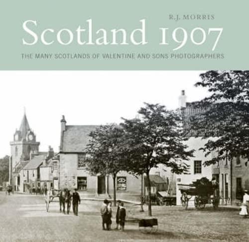 Scotland 1907 By R. J. Morris
