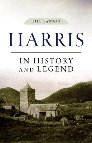 Harris in History and Legend by Bill Lawson