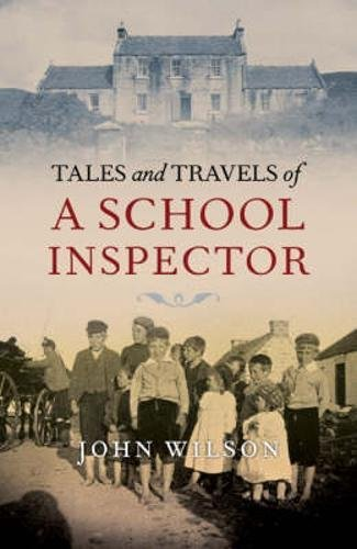 Tales and Travels of a School Inspector By Rev. John Wilson