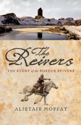 The Reivers By Alistair Moffat