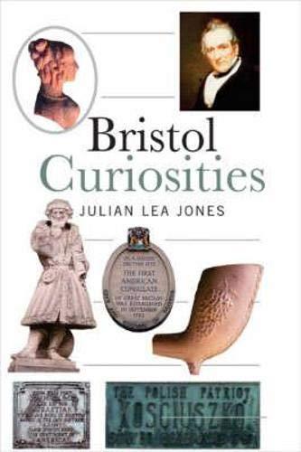Bristol Curiosities by Julian Lea-Jones
