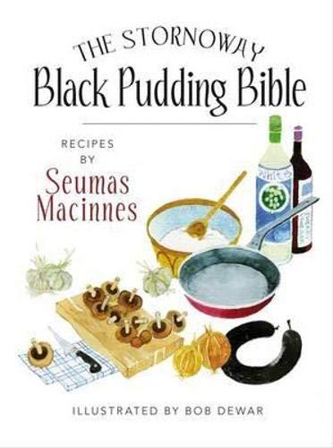 The Stornoway Black Pudding Bible by Seumas MacInnes