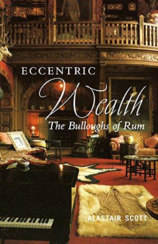 Eccentric Wealth By Alastair Scott