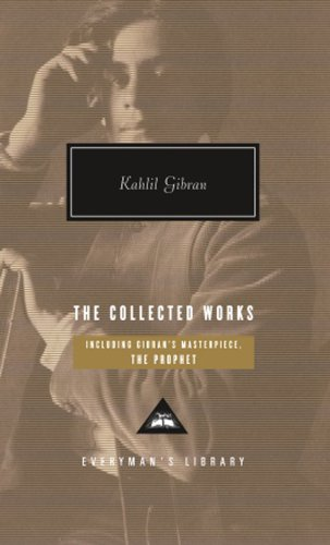 The Collected Works of Kahlil Gibran By Kahlil Gibran