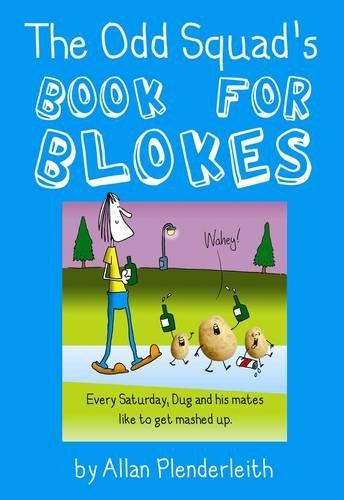 Odd Squad's Book for Blokes By Allan Plenderleith