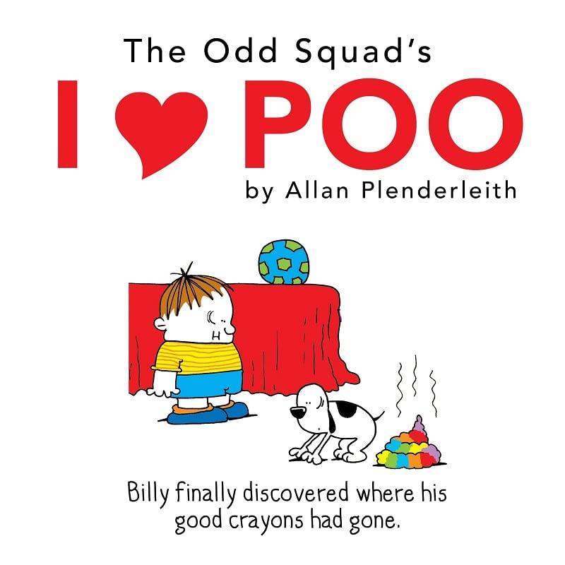 The Odd Squad - I Love Poo (The Odd Squad Gift Books) by Allan Plenderleith