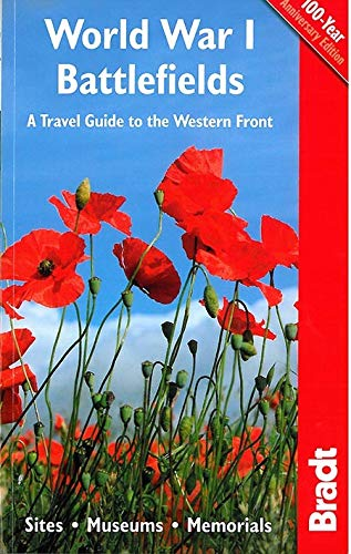 World War I Battlefields: A Travel Guide to the Western Front: Sites, Museums, Memorials by John Ruler