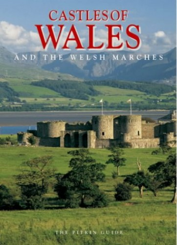 Castles of Wales: And the Welsh Marches (Pitkin Guides) By David Cook