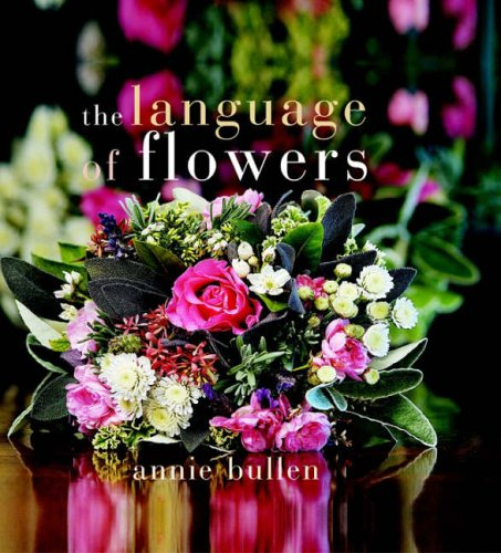 The Language of Flowers By Annie Bullen