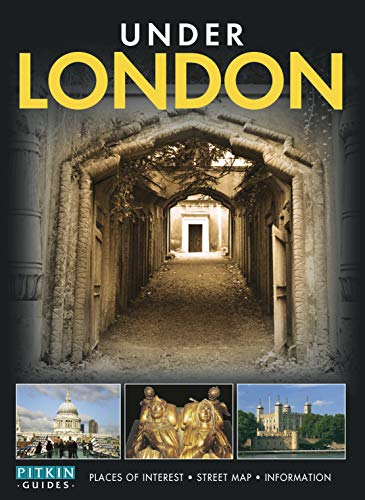 Under London: Places of Interest, Street Map, Information by Alan Brooke