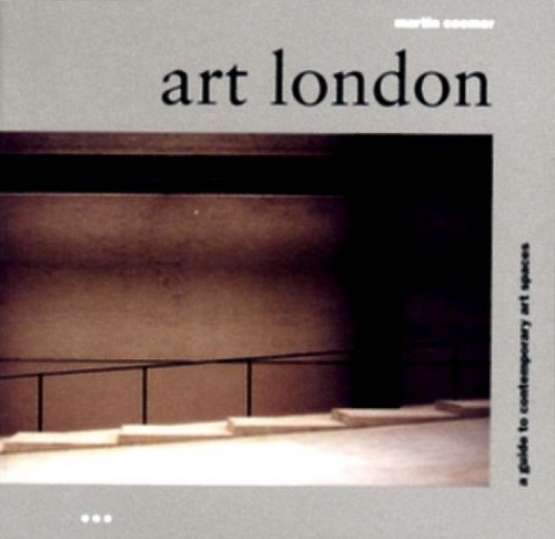 Art London: A Guide to Contemporary Art Spaces (Batsford Architecture) By Martin Coomer