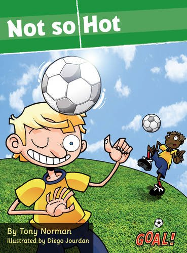 Not So Hot: Level 2 (Goal! Series) By Tony Norman