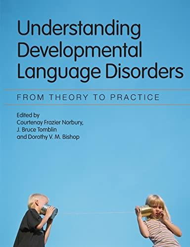 Understanding Developmental Language Disorders By Edited by Courtenay Frazier Norbury