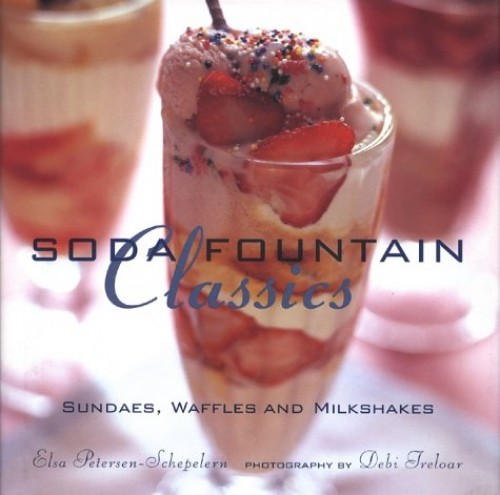 Soda Fountain Classics by Elsa Petersen-Schepelern