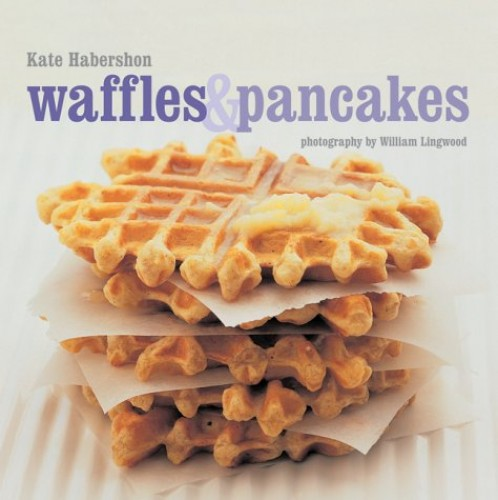 Waffles and Pancakes by Kate Habershon