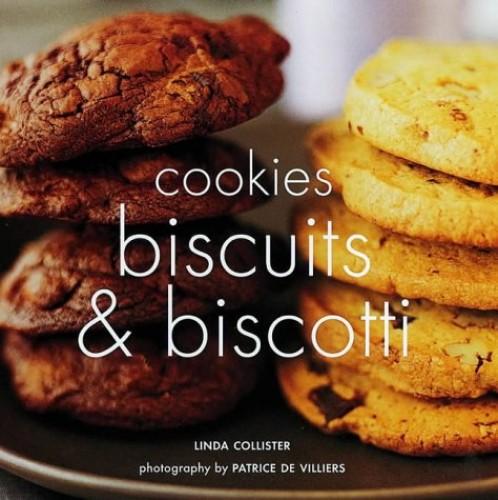Cookies, Biscuits and Biscotti By Linda Collister