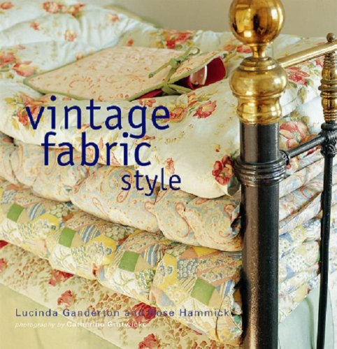 Vintage Fabric Style By Lucinda Ganderton